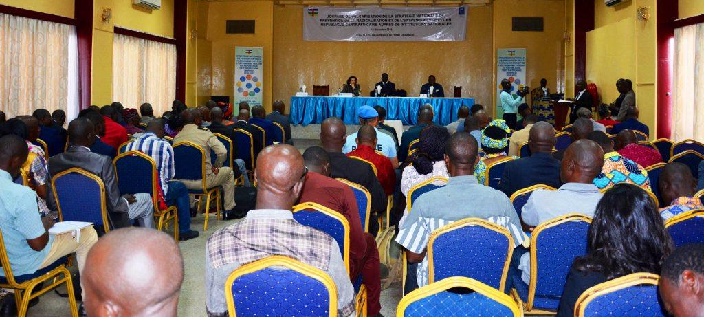 Sensibilisation des responsables des institutions centrafricaines sur la stratégie nationale de la prévention de la radicalisation et l'extremisme violent à l'hôtel Oubangui